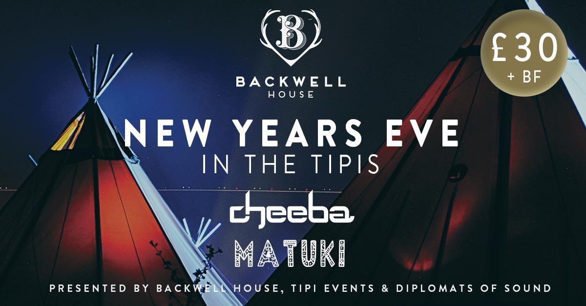 NYE in the tipis: DJ Cheeba & Matuki at Backwell House
