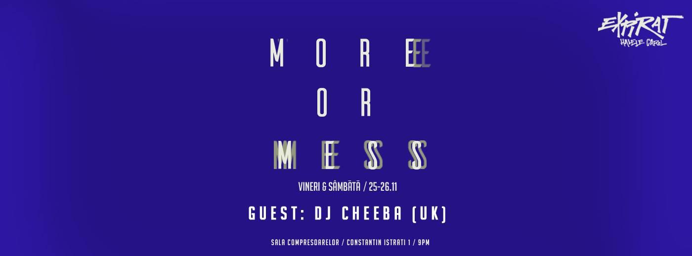More Or Mess: DJ Cheeba (UK – AV set) / Expirat /